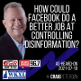 Artwork for How Could Facebook Do a Better Job at Controlling Disinformation?
