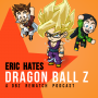 Artwork for John and Spencer Love Pretty Much Everything About The Cell Games (DBZ Episodes 176-180)