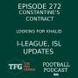 Artwork for TFG Indian Football Ep.272: Gaffer Gossip + I-League, ISL Updates