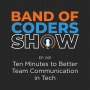 Artwork for 001 Ten Minutes to Better Team Communication in Tech
