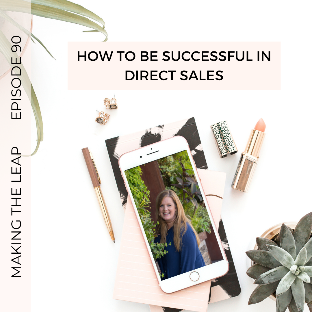Making the Leap – How To Be Successful in Direct Sales