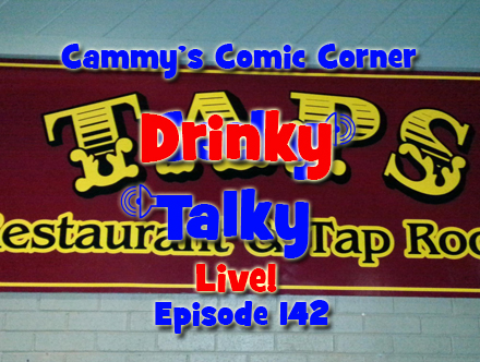 Cammy's Comic Corner - Drinky Talky - Episode 142