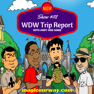 Walt Disney World Trip Report with Andy and Aimee - MOW #112