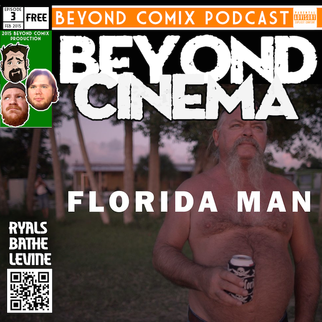 BCX Beyond Cinema 3 – FLORIDA MAN