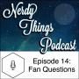 Artwork for Episode 14: Fan Questions