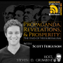 Artwork for Propaganda, Revelations, & Prosperity: The End of Neoliberalism with Scott Ferguson