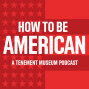 Artwork for How To Be American: The Reason Behind the Name