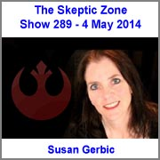 The Skeptic Zone #289 - 4.May.2014