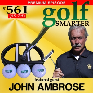 561Premium: A Revolutionary Putter with a HUGE Sweet-spot that Delivers Truer Lines with Creator John Ambrose