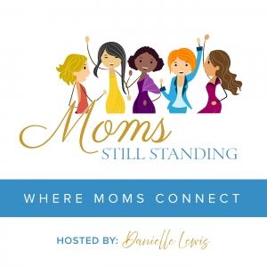Mom's Still Standing Podcast