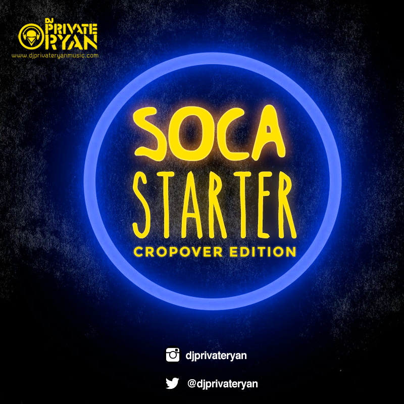 Private Ryan Presents Soca Starter (Cropover Edition 2015)
