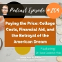 Artwork for 209: Paying the Price: College Costs, Financial Aid, and the Betrayal of the American Dream