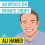 Artwork for Ali Hamed – An Update on Private Credit - [Invest Like the Best, EP.172]