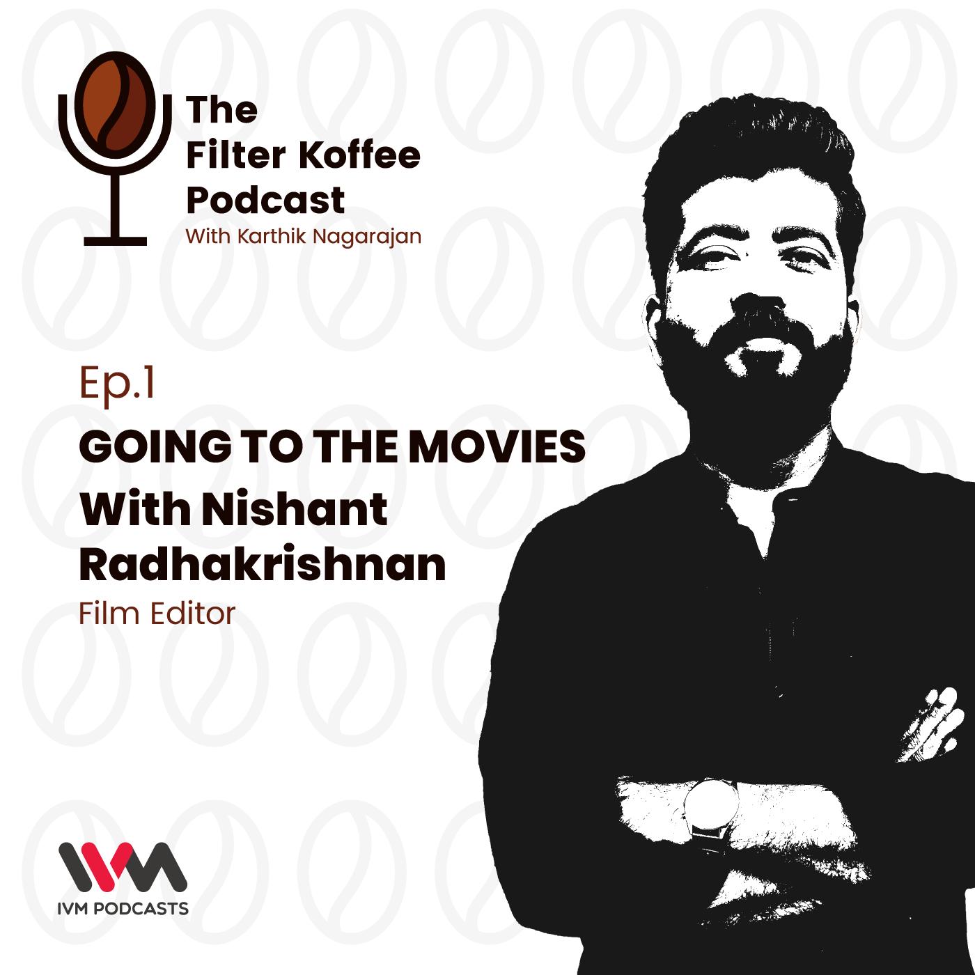 Ep. 01: Nishant Radhakrishnan - Film Editor