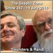 The Skeptic Zone #352 - 19.July.2015