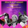 Artwork for DBM Episode 34: Black Mama Love