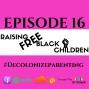 Artwork for DBM Episode 16 Raising Free Black Children