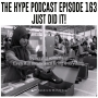 Artwork for The Hype Podcast episode 163 Just did it