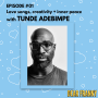 Artwork for Ep #1 Tunde Adebimpe -- Love Songs, Creativity and Inner Peace