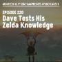 Artwork for Episode 220  - Dave Tests His Zelda Knowledge
