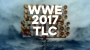 Artwork for WWE 2017 Week 42 TLC