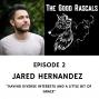Artwork for Ep 2 Jared Hernandez - Having Diverse Interests and a Little Bit of Grace