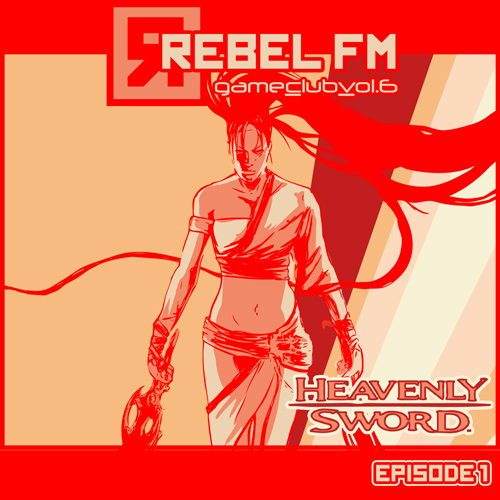 Rebel FM Game Club - Heavenly Sword - Episode 1