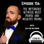 Artwork for Episode 156 - The Difference Between Most People And Wealthy People With Calvin Wayman