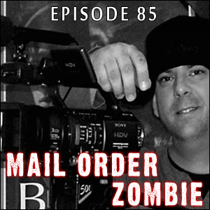 Mail Order Zombie: Episode 085