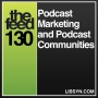 Artwork for 130 Podcast Marketing and Podcast Communities