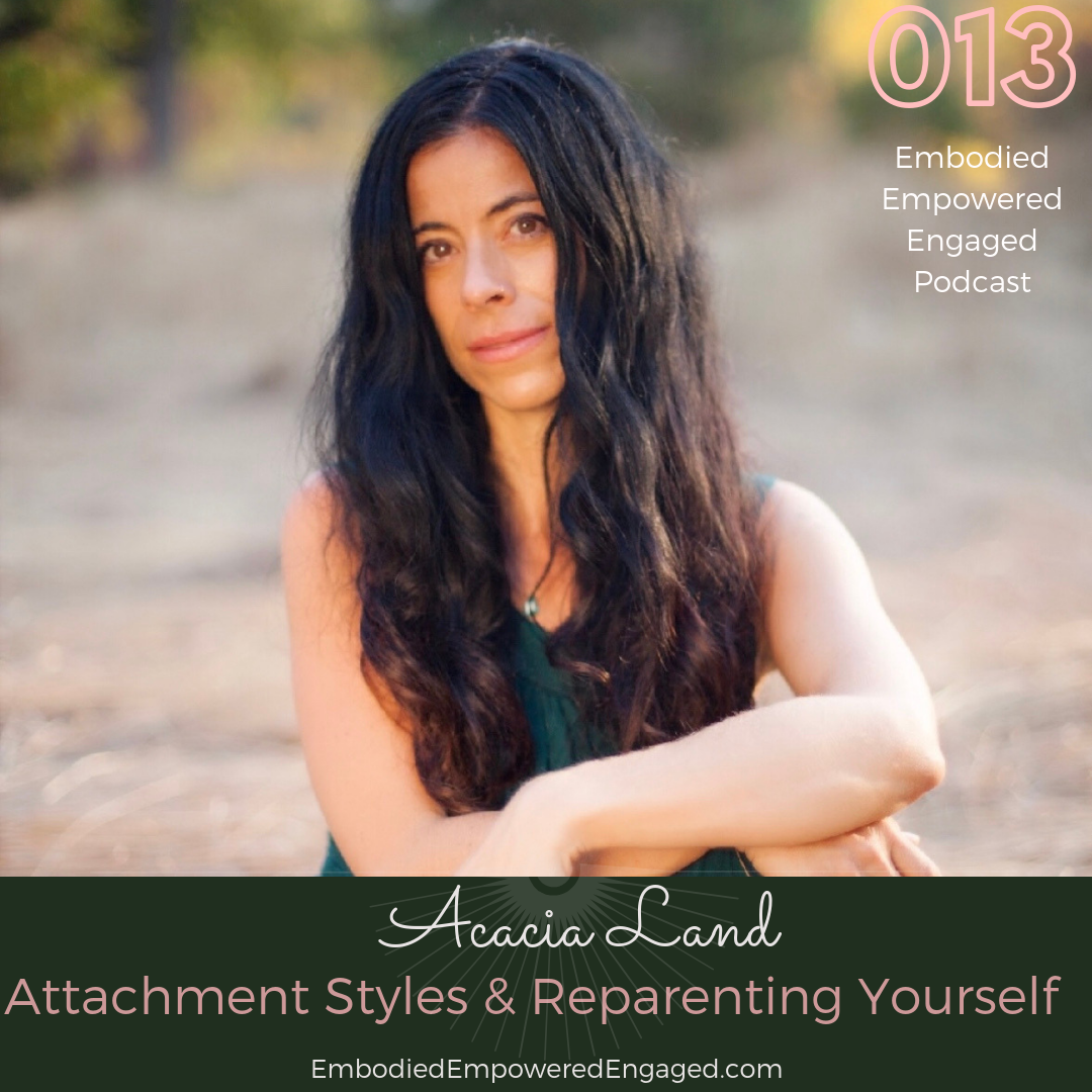 Artwork for 013 | Attachment Styles & Reparenting Yourself, with Acacia Land