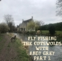 Artwork for 230 | Fly Fishing The Cotswolds With Andy Grey Part 2