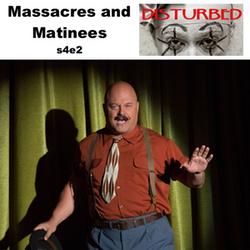 s4e2 Massacres and Matinees