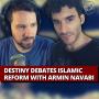 Artwork for Destiny Debates Islamic Reform With Armin Navabi