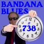 Artwork for Bandana Blues #738 - Late... But Never TOO Late!