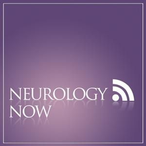 Neurology Now Podcast