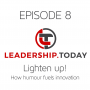 Artwork for Episode 8 - Lighten Up! How Humour Fuels Innovation