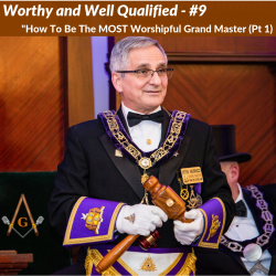 Worthy And Well Qualified - A Masonic Podcast: #9 - How To