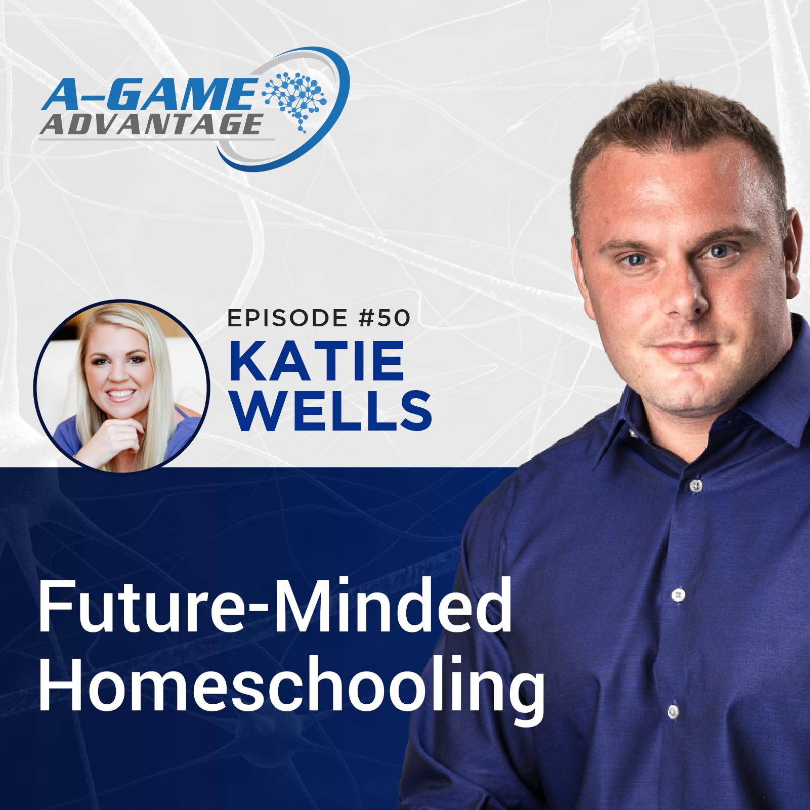 050 - Katie Wells - Future-Minded Homeschooling