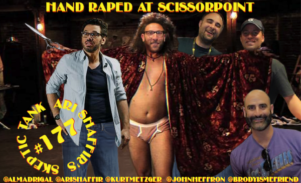 #177: Hand Raped at Scissorpoint (@AlMadrigal, @KurtMetzger, @BrodyIsMeFriend, @JohnHeffron)