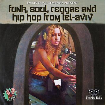 Paris DJs & Jewpop present Funk, Soul, Reggae & Hip Hop From Tel-Aviv