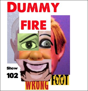 EP102--Dummy Fire