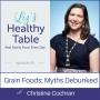 Artwork for 56: Grain Foods: Myths Debunked with Christine Cochran