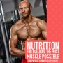 Artwork for Nutrition For Building The Most Muscle Possible