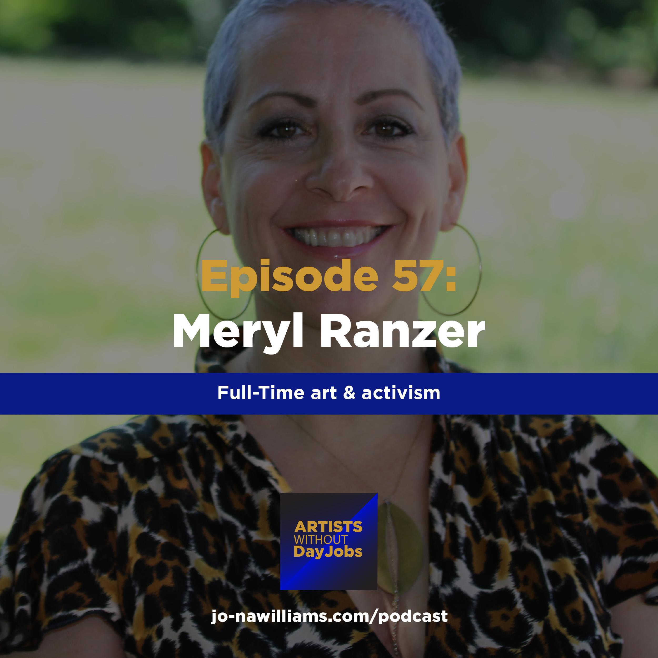Ep 57: Fulltime art & activism with Meryl Ranzer