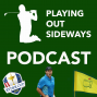 Artwork for Playing Out Sideways Podcast - Three Scots talk Golf - Road to the Ryder Cup: Episode 9