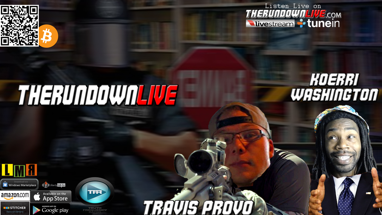 The Rundown Live #413 Travis Provo & Koerri Washington (Censorship,Youtube Degree,TSA)