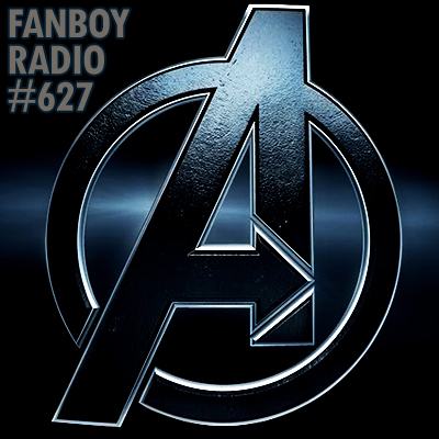 Fanboy Radio #627 - Avengers Assembly LIVE