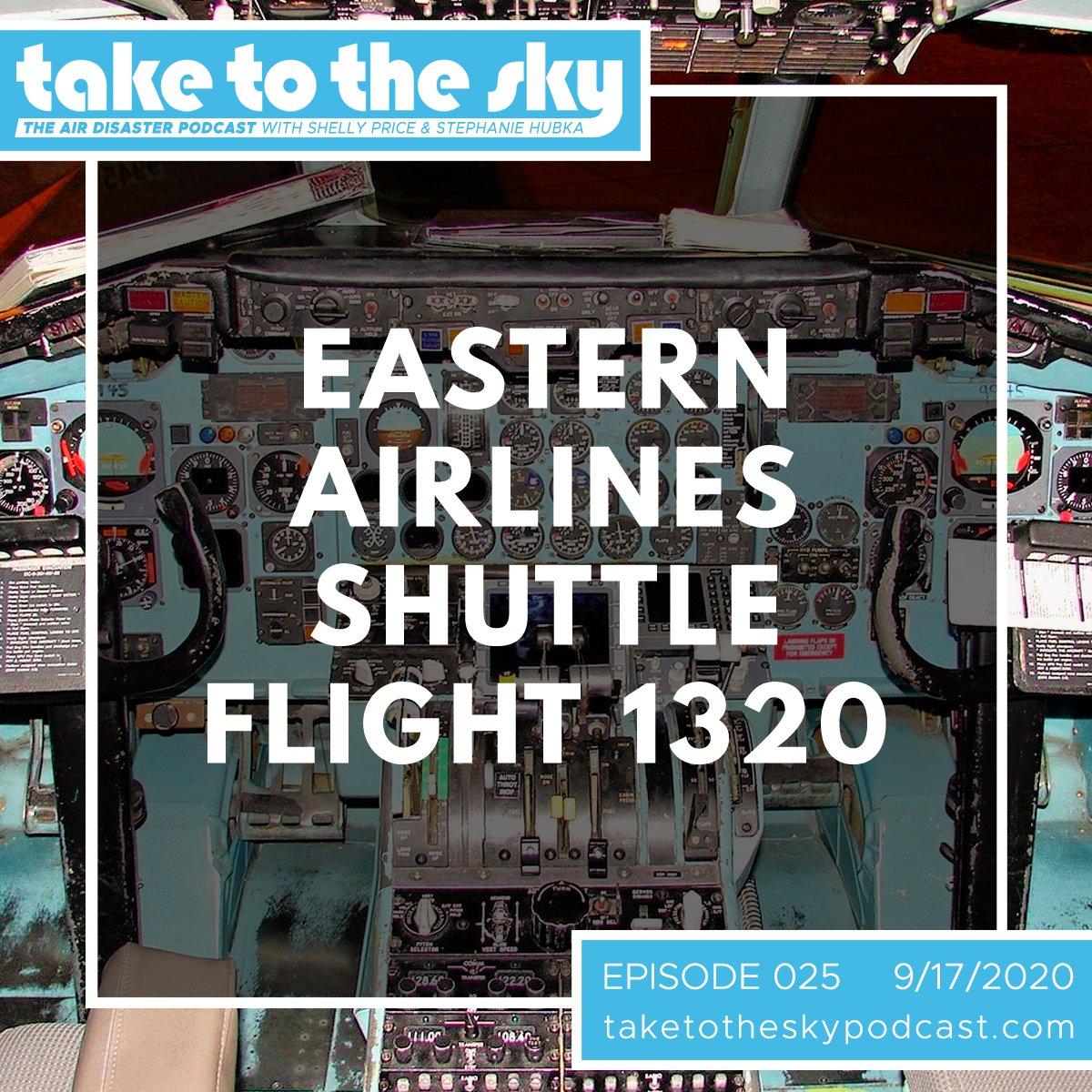 Take to the Sky Episode 025: Eastern Airlines Shuttle Flight 1320