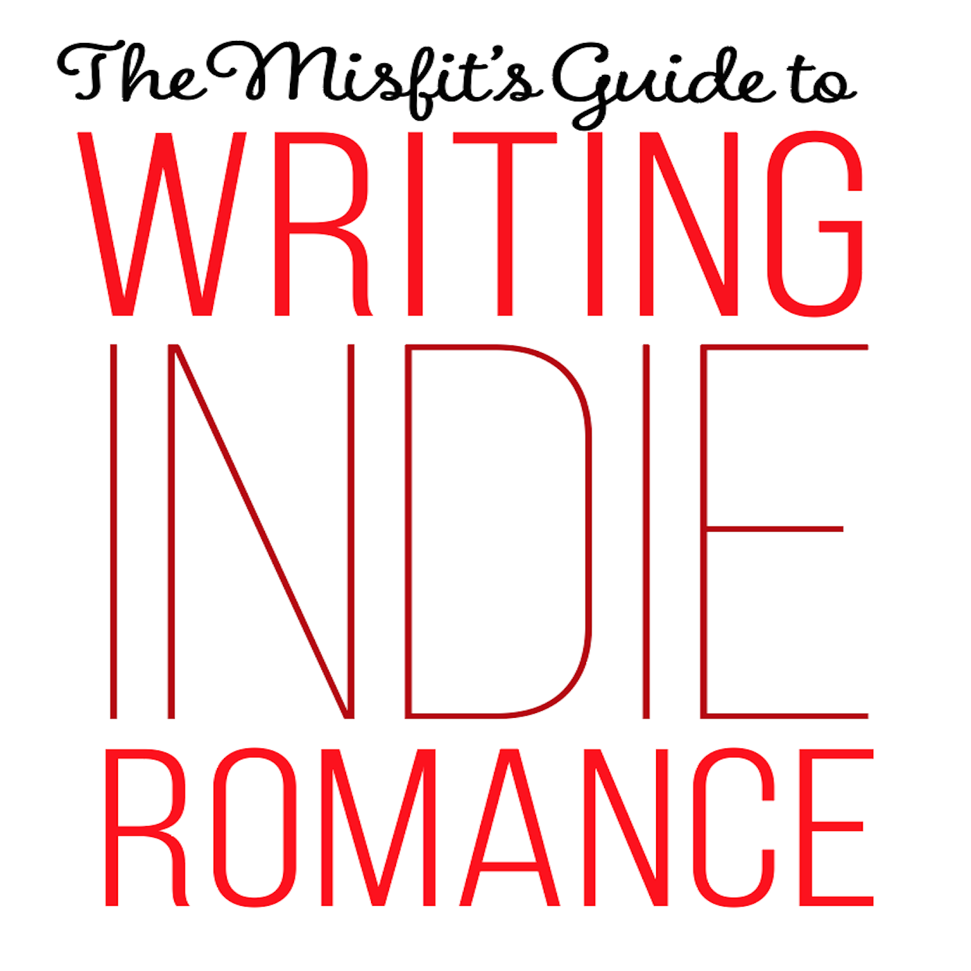 The Misfit's Guide to Writing Indie Romance show art